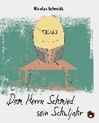 Cover-Bild zu Schmidt, Nicolas: Dem Herrn Schmied sein Schuljahr (eBook)