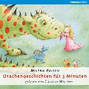 Cover-Bild zu Baisch, Milena: Drachengeschichten für drei Minuten (Audio Download)