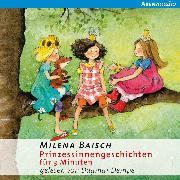 Cover-Bild zu Baisch, Milena: Prinzessinnengeschichten für 3 Minuten (Audio Download)