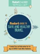 Cover-Bild zu Travel Guides, Fodor's: Fodor's Guide to Safe and Healthy Travel (eBook)