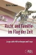 Cover-Bild zu Schwab, Dieter: Recht und Familie im Flug der Zeit