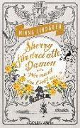 Cover-Bild zu Lindgren, Minna: Sherry für drei alte Damen oder Wer macht das Licht aus?