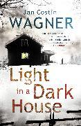 Cover-Bild zu Wagner, Jan Costin: Light in a Dark House (eBook)