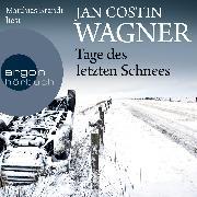 Cover-Bild zu Wagner, Jan Costin: Tage des letzten Schnees (Audio Download)