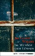 Cover-Bild zu Wagner, Jan Costin: Im Winter der Löwen (eBook)