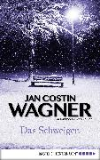 Cover-Bild zu Wagner, Jan Costin: Das Schweigen (eBook)