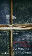 Cover-Bild zu Wagner, Jan Costin: Im Winter der Löwen