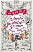 Cover-Bild zu Lindgren, Minna: Rotwein für drei alte Damen oder Warum starb der junge Koch? (eBook)