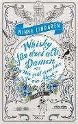 Cover-Bild zu Lindgren, Minna: Whisky für drei alte Damen oder Wer geht denn hier am Stock? (eBook)
