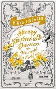 Cover-Bild zu Lindgren, Minna: Sherry für drei alte Damen oder Wer macht hier das Licht aus? (eBook)