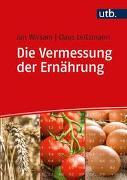 Cover-Bild zu Wirsam, Jan: Die Vermessung der Ernährung