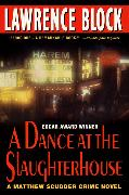 Cover-Bild zu Block, Lawrence: A Dance at the Slaughterhouse
