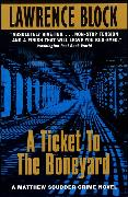 Cover-Bild zu Block, Lawrence: A Ticket to the Boneyard