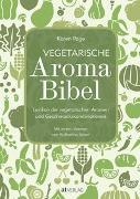Cover-Bild zu Page, Karen: Vegetarische Aroma-Bibel