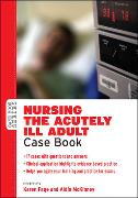 Cover-Bild zu Page, Karen: Nursing the Acutely ill Adult: Case Book