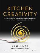 Cover-Bild zu Page, Karen: Kitchen Creativity: Unlocking Culinary Genius--With Wisdom, Inspiration, and Ideas from the World's Most Creative Chefs