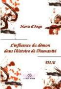 Cover-Bild zu Marie D'Ange: L'influence du demon dans l'histoire de l'humanite