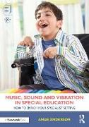 Cover-Bild zu Anderson, Ange: Music, Sound and Vibration in Special Education