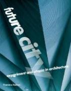 Cover-Bild zu Alison, Jane (Hrsg.): Future City: Experiment and Utopia in Architecture