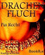 Cover-Bild zu Recht, Pia: Drachenfluch (eBook)