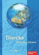 Cover-Bild zu Diercke Weltatlas Schweiz - Überarbeitete und aktualisierte Ausgabe 2008