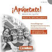 Cover-Bild zu ¡Apúntate!, 2. Fremdsprache, Ausgabe 2008, Paso al bachillerato, Vorschläge zur kompetenzorientierten Leistungsmessung, CD-Extra, CD-ROM und CD auf einem Datenträger