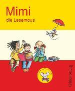 Cover-Bild zu Mimi, die Lesemaus, Fibel für den Erstleseunterricht, Ausgabe E für alle Bundesländer - Ausgabe 2008, Fibel von Borries, Waltraud