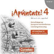 Cover-Bild zu ¡Apúntate!, 2. Fremdsprache, Ausgabe 2008, Band 4, Vorschläge zur kompetenzorientierten Leistungsmessung, CD-Extra, CD-ROM und CD auf einem Datenträger