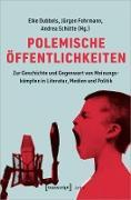 Cover-Bild zu Dubbels, Elke (Hrsg.): Polemische Öffentlichkeiten (eBook)