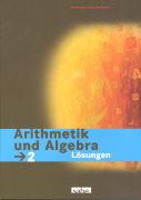 Cover-Bild zu Arithmetik und Algebra, Mathematik Sekundarstufe I, Band 2, Lösungen von Cotter, Peter