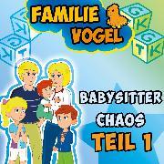 Cover-Bild zu Babysitterchaos Teil 1 (Audio Download) von Vogel, Familie