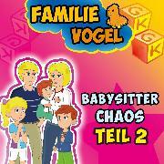 Cover-Bild zu Babysitterchaos Teil 2 (Audio Download) von Vogel, Familie