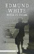 Cover-Bild zu White, Edmund: Hotel de Dream