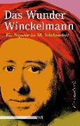 Cover-Bild zu Bartholomae, Joachim (Hrsg.): Das Wunder Winckelmann