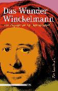 Cover-Bild zu Bartholomae, Joachim (Hrsg.): Das Wunder Winckelmann (eBook)