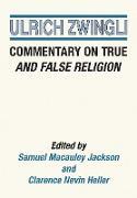 Cover-Bild zu Commentary on True and False Religion (eBook) von Zwingli, Ulrich