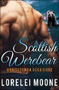 Cover-Bild zu Scottish Werebear: Una Seconda Occasione (Scottish Werebears Saga, #6) (eBook) von Moone, Lorelei