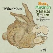 Cover-Bild zu Moers, Walter: Sex, Absinth und falsche Hasen