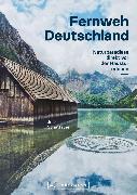 Cover-Bild zu Schattauer, Julia: Bildband Fernweh Deutschland. Naturparadiese direkt vor der Haustür erleben. Natur pur genießen (eBook)