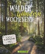 Cover-Bild zu Schattauer, Julia: Wälder, Wandern, Wochenend'