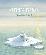 Cover-Bild zu Kleiner Eisbär - Wohin fährst du, Lars? von Beer, Hans de