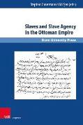 Cover-Bild zu Conermann, Stephan (Hrsg.): Slaves and Slave Agency in the Ottoman Empire