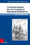 Cover-Bild zu Amitai, Reuven (Hrsg.): The Mamluk Sultanate from the Perspective of Regional and World History