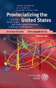 Cover-Bild zu Lehmkuhl, Ursula (Hrsg.): Provincializing the United States