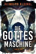 Cover-Bild zu Die Gottesmaschine von Kleindl, Reinhard