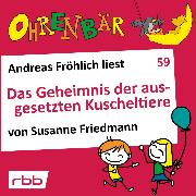 Cover-Bild zu Friedmann, Susanne: Ohrenbär - eine OHRENBÄR Geschichte, 6, Folge 59: Das Geheimnis der ausgesetzten Kuscheltiere (Hörbuch mit Musik) (Audio Download)