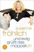 Cover-Bild zu Fröhlich, Susanne: Und ewig grüßt das Moppel-Ich