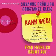 Cover-Bild zu Kleis, Constanze: Kann weg! Frau Fröhlich räumt auf (Autorinnenlesung) (Audio Download)