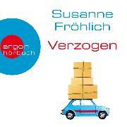 Cover-Bild zu Fröhlich, Susanne: Verzogen (Autorinnenlesung) (Audio Download)