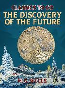 Cover-Bild zu The Discovery of the Future (eBook) von Wells, H. G.